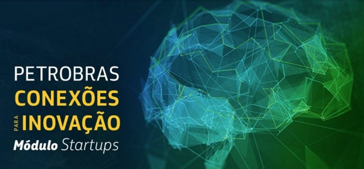 PETROBRAS LANÇA EDITAL DE INOVAÇÃO COM O APOIO DO SEBRAE para startups e pequenas empresas