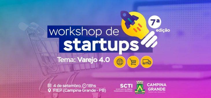 """Campina Grande recebe 7ª edição de Workshop de Startups, com o tema """"Varejo 4.0"""""""